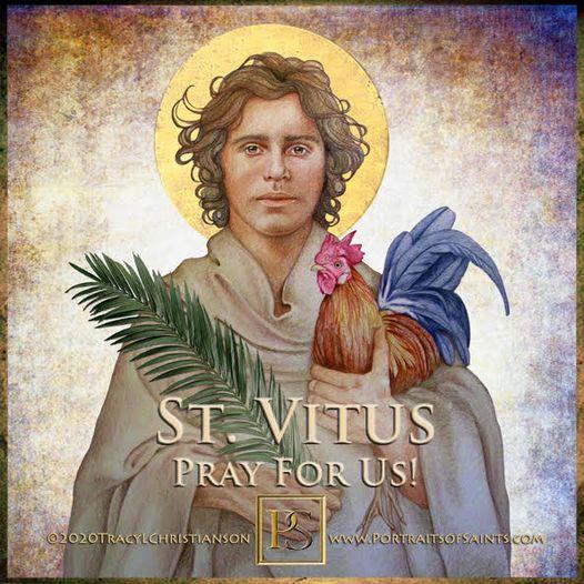 Happy Feast Day St. Vitus c.290 - c.303  Feast Day: June 15 Patronage: actors, d...
