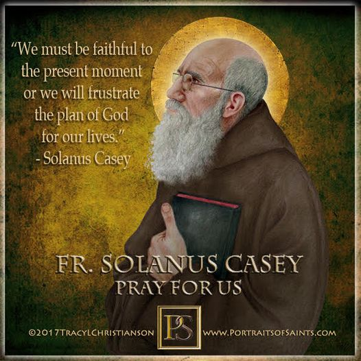 Happy Feast Day Blessed Father Solanus Casey 1870-1957 Memorial: July 30 Father ...