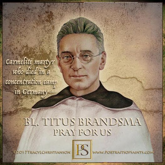 Happy Feast Day Blessed Titus Brandsma 1881-1942 Feast Day: July 27 Patronage: C...