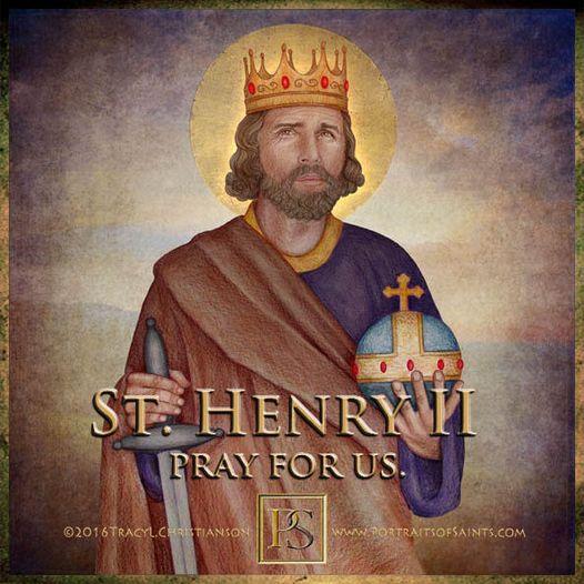 Happy Feast Day King Saint Henry II 972-1024 Feast day: July 13 (New), July 15 (...