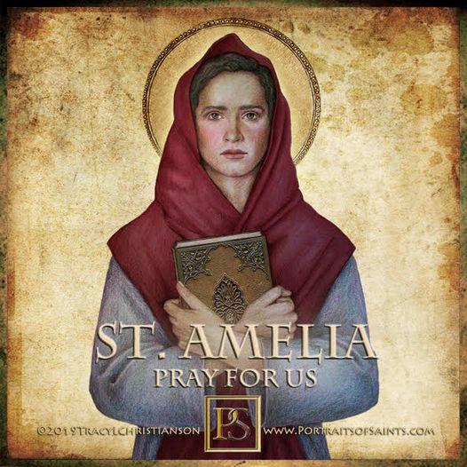 Happy Feast Day Saint Amelia 741-772 Feast Day: July 10 Patronage: arm and shoul...