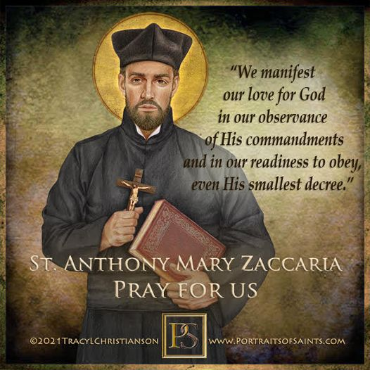 Happy Feast Day Saint Anthony Mary Zaccaria 1502-1539 Feast Day: July 5 Patronag...
