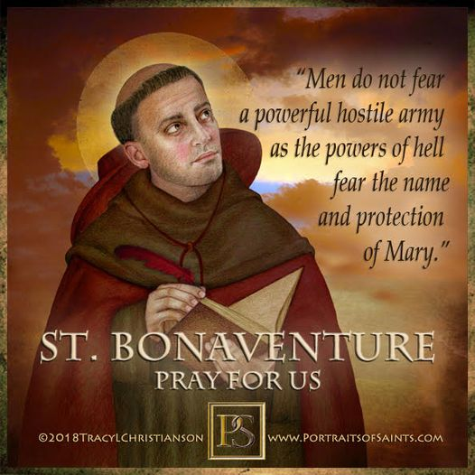 Happy Feast Day Saint Bonaventure Doctor of the Church 1221-1274 Feast Day: July...