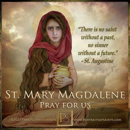 Happy Feast Day Saint Mary Magdalene 1st century Feast day: July 22 Patronage: c...