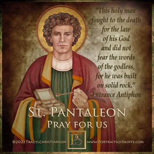 Happy Feast Day Saint Pantaleon 275-305 Feast Day: July 27 Patronage: physicians...