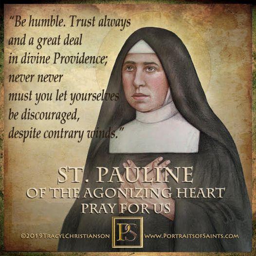 Happy Feast Day Saint Pauline of the Agonizing Heart of Jesus 1865-1942 Feast Da...
