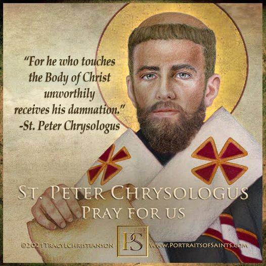 Happy Feast Day Saint Peter Chrysologus Doctor of the Church 380-450 Feast Day: ...