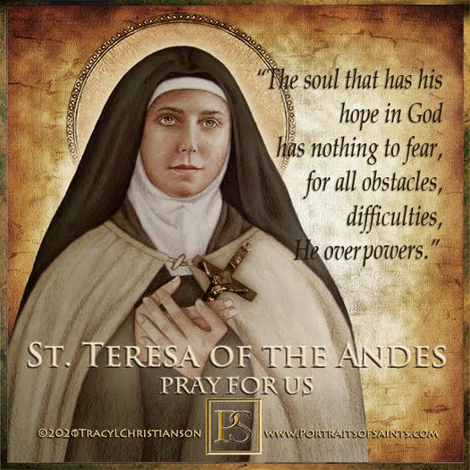 Happy Feast Day Saint Teresa of the Andes 1900-1920 Feast Day: April 12 and July...