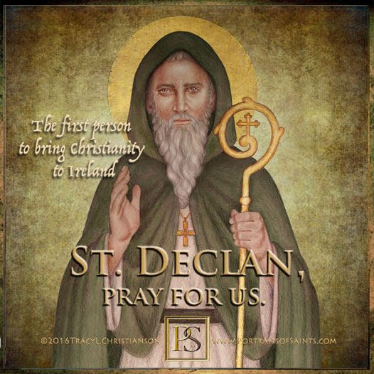 Happy Feast Day St. Declan of Ardmore 350-450 Feast day: July 24 Patronage: Ardm...