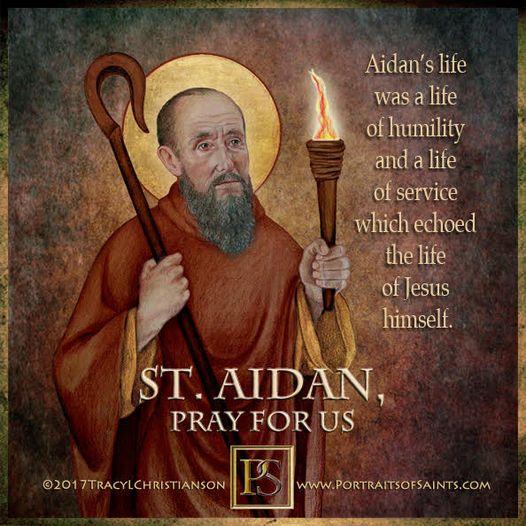 Happy Feast Day Saint Aidan of Lindisfarne  590 - 651 Feast day: August 31 Patro...