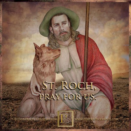 Happy Feast Day Saint Roch 1295-1327 Feast day: August 16 Patronage: dogs, inval...