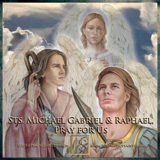Happy Feast Day Archangels St. Michael, St Gabriel, St. Raphael Feast day: Septe...