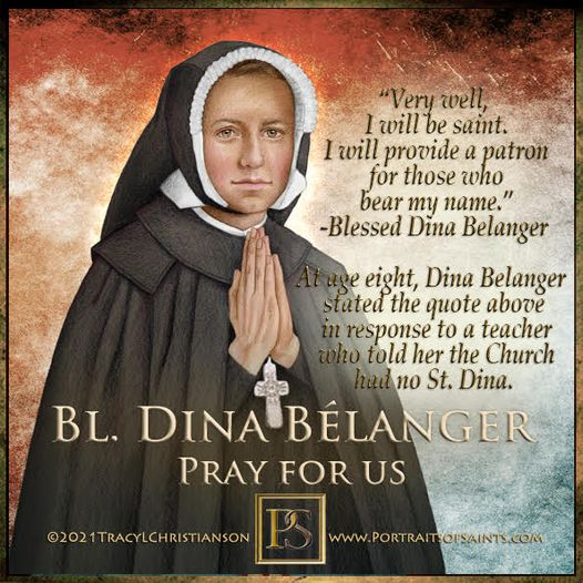 Happy Feast Day Blessed Dina Bélanger April 30,1897- September 4,1929 Feast Day:...