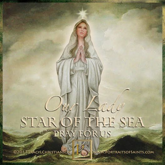 Happy Feast Day Our Lady, Star of the Sea (Stella Maris) Feast day: September 27...
