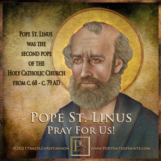 Happy Feast Day Pope Saint Linus c. AD 10 - c. AD 76 Feast Day: September 23 Pat...