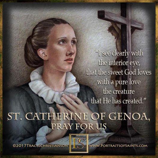 Happy Feast Day Saint Catherine of Genoa 1447-1510 Feast Day: September 15 Patro...