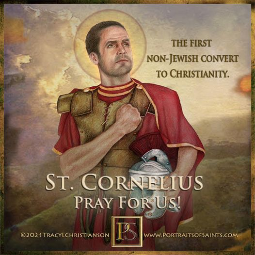 Happy Feast Day Saint Cornelius the Centurion 1st century Feast Day: September 1...