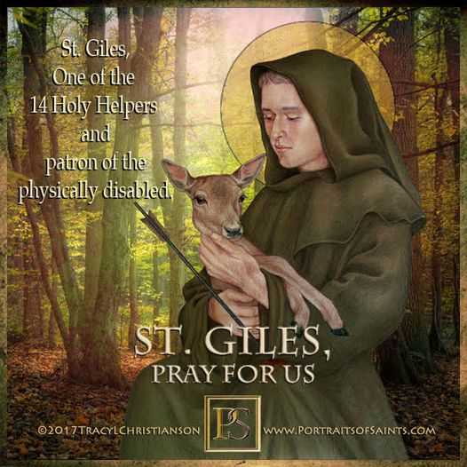 Happy Feast Day Saint Giles  14 Holy Helpers 650-710 Feast day: September 1 Patr...