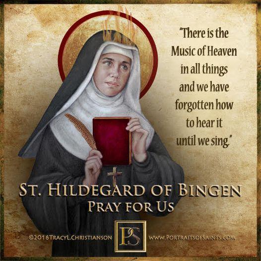 Happy Feast Day Saint Hildegard of Bingen Doctor of the Church 1098 - 1179 Feast...