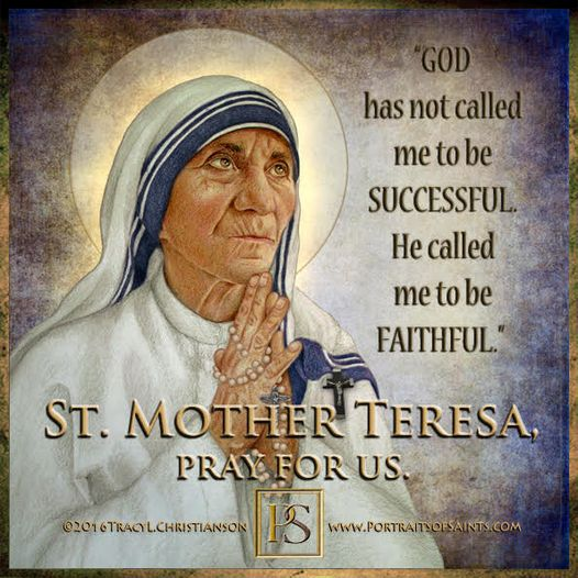 Happy Feast Day Saint Mother Teresa of Calcutta 1910-1997 Feast Day: September 5...