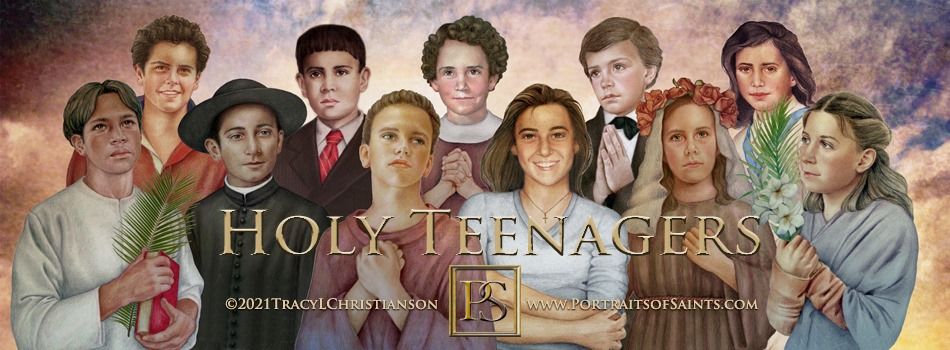 Holy teenagers who won your crown in your youth, pray for us!  Bottom row, left ...
