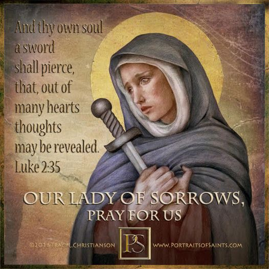 Our Lady of Sorrows Feast Day September 15  The feast of Our Lady's Sorrows (Our...